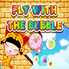 Fly With The Bubble